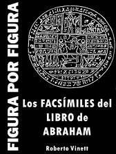 LOS FACSÍMILES DEL LIBRO DE ABRAHAM FIGURA POR FIGURA- Roberto Vinett