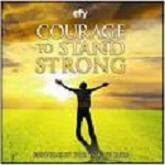 COURAGE TO STAND STRONG-EFY 2010