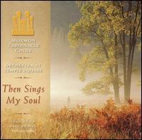 Coro del Tabernaculo- Album Then Sings My Soul -2006