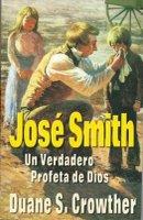 """""""Jose Smith Un Verdadero Profeta de Dios"""" de  Duane S. Crowther"""