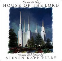 Come To The House Of The Lord-Steven Kapp Perry