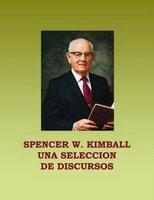 Una Seleccion De Discursos de Spencer W. Kimball