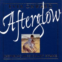 Afterglow- Ever Onward