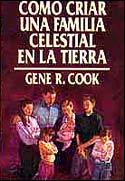 Como Criar Una Familia Celestial en laTierra (MP3) - Gene R. Cook