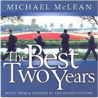"Musica del Films "" The Best Two Years"" Michael Mclean"