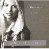 "Mindy Gledhill- ""The Sum Of All Grace"""