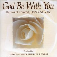 """God Be With You"" - Greg Hansen & Michael Dowdle"