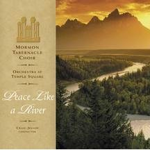 Peace Like a River - Mormon Tabernacle Choir