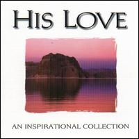 His Love- An  Inspirational Collection