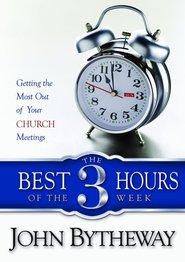 The Best Three Hours of Week- por John Bytheway