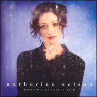Sometimes He Lets It Rains -Katherine Nelson