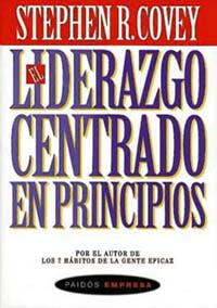El Liderazgo Centrado en Principios (Stephen R. Covey escritor Sud)