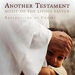 ANOTHER TESTAMENT - Music of the Living Savior