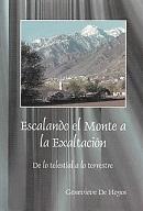 """""""ESCALANDO EL MONTE A LA EXALTACION""""  De lo telestial a lo terrestre-Genevieve De Hoyos"""